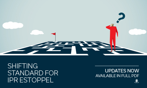 IPR Estoppel updates now available